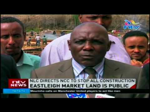 National Lands Commission directs NCC to stop all construction at disputed Eastleigh market