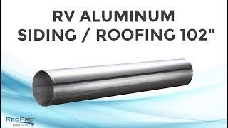 "RV Aluminum Siding and Seamless Aluminum Roofing 102"""