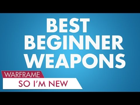 WF: Best Beginner Weapons (So I'm New What Next?)