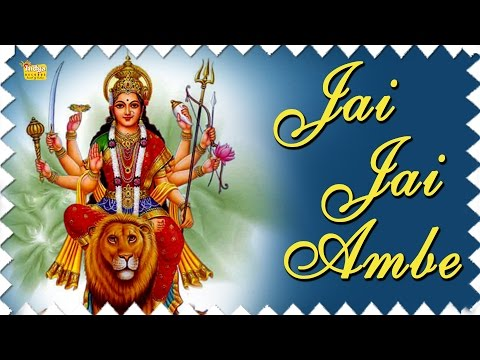 Mata Rani Bhajan - Jai Jai Ambe - Navratri Songs - Durga Mata Hindi Songs - Durga Chalisa