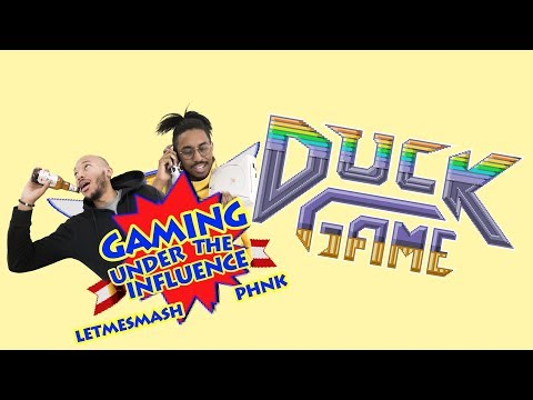 DUCK GAME  - NIGHTMARE ON DUCK STREET  - GAMING UNDER THE INFLUENCE | 2703