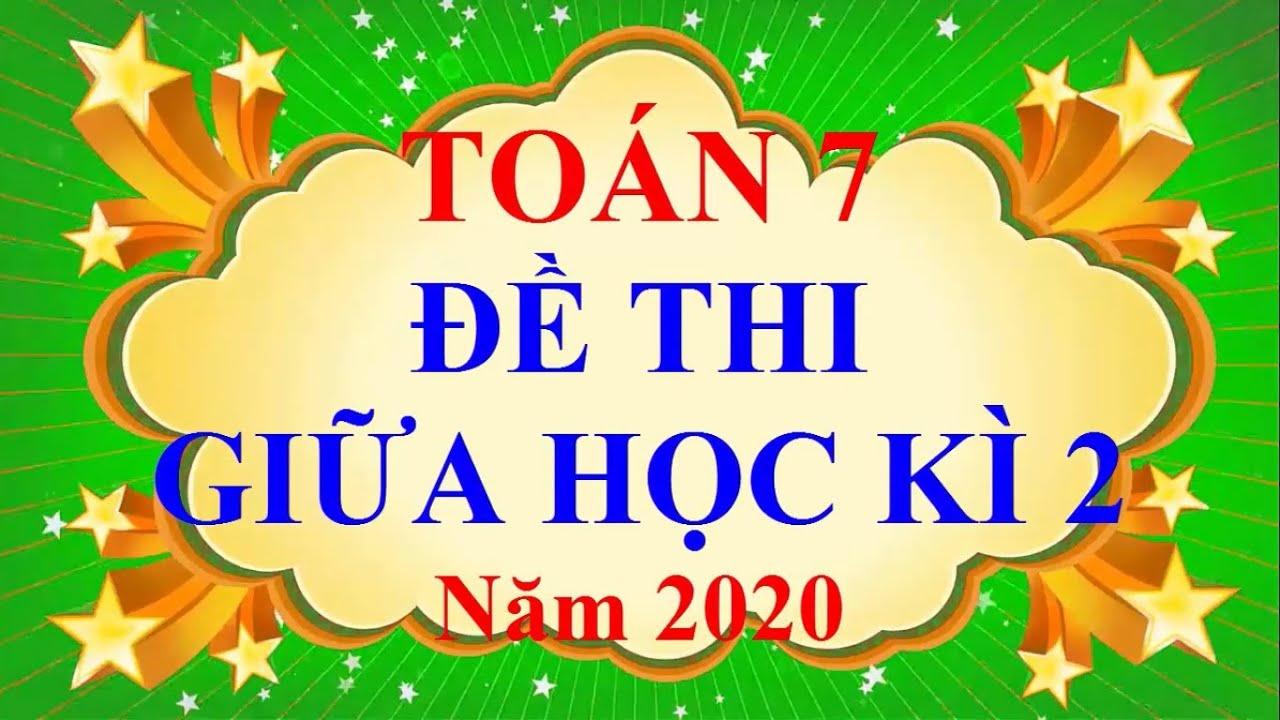 Toán Lớp 7 – ĐỀ THI GIỮA HỌC KÌ 2 Năm 2020