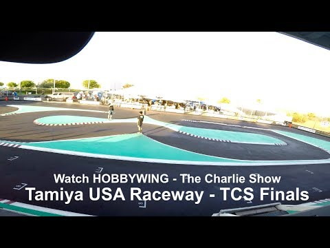 The Charlie Show /// Episode 70 /// Tamiya USA Raceway - TCS Finals