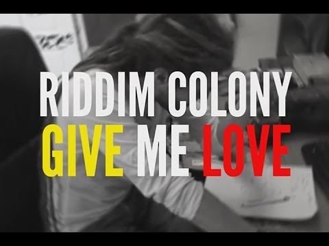 Riddim Colony - Give Me Love Lyric video 2014
