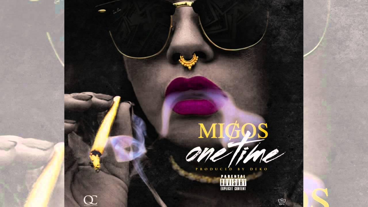 Migos - One Time (prod  Deko)