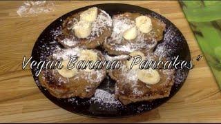 "Vegan Banana ""pancakes"" Aka Banana Fritters"