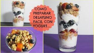 Como Preparar Desayuno Con Yogurt, Frutas Y Granola