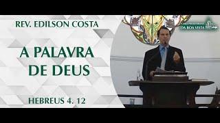 A Palavra de Deus | Rev. Edilson Costa | IPBV