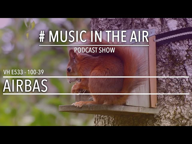 PodcastShow | Music in the Air VH 100-39 w/ AIRBAS