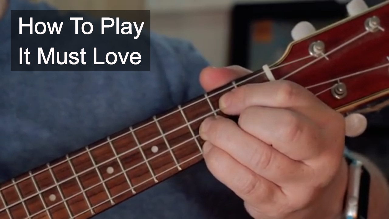 'It Must Be Love' Madness Ukulele Lesson