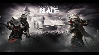 New Free To Play Medieval Game Conqueror 39 s Blade Live Stream