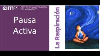 2. PAUSA ACTIVA: La Respiración