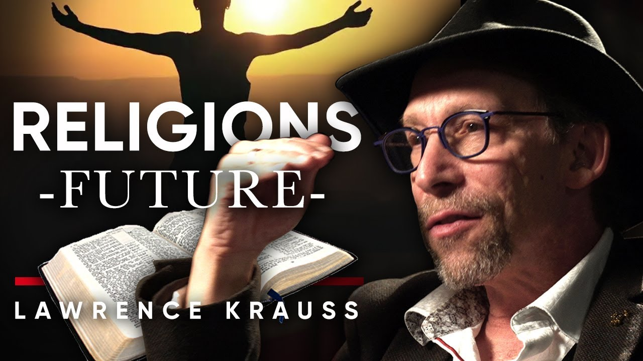 LAWRENCE KRAUSS - WHAT IS THE FURUTE OF RELIGION?: Can We Be Human Without It | London Real