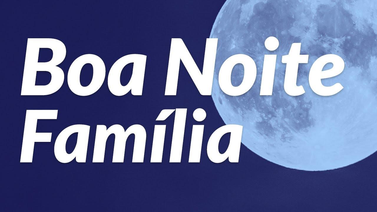 Tenham Uma Boa Noite Família Mensagem De Boa Noite