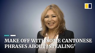Luisa Tam on Cantonese: Make off with some phrases about 'stealing'