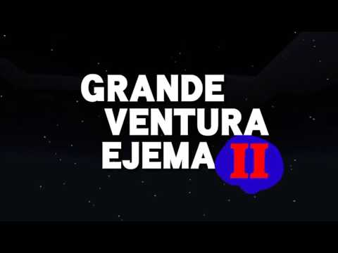 Grande Ventura Ejema 2 Trailer #2