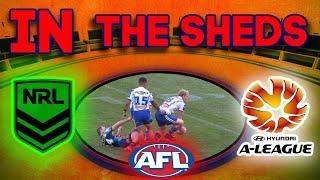In The Sheds - Episode 24 (LIVE NRL, AFL & Super Rugby Podcast)
