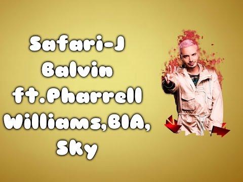 Safari-J Balvin ft.Pharrell Williams,BIA,Sky