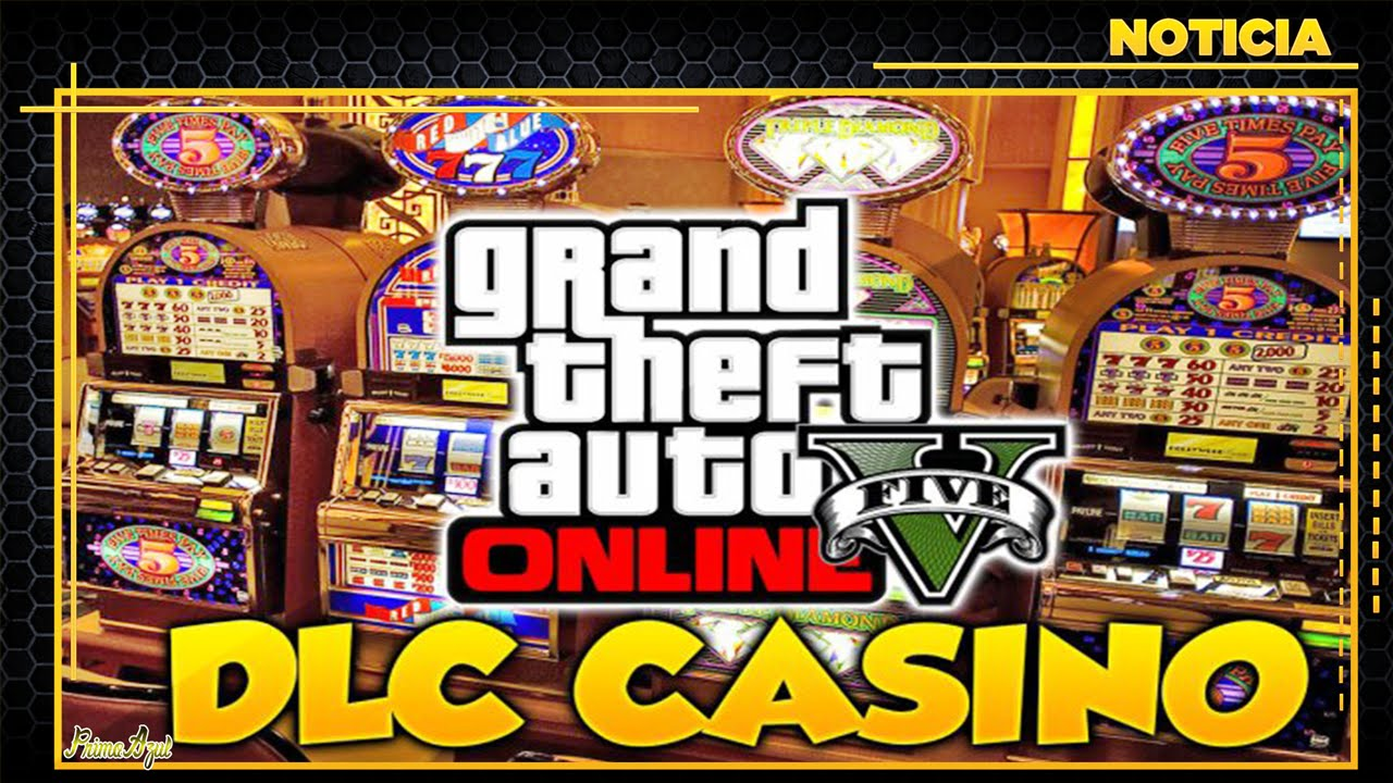 gta 5 online casino dlc gaming handy