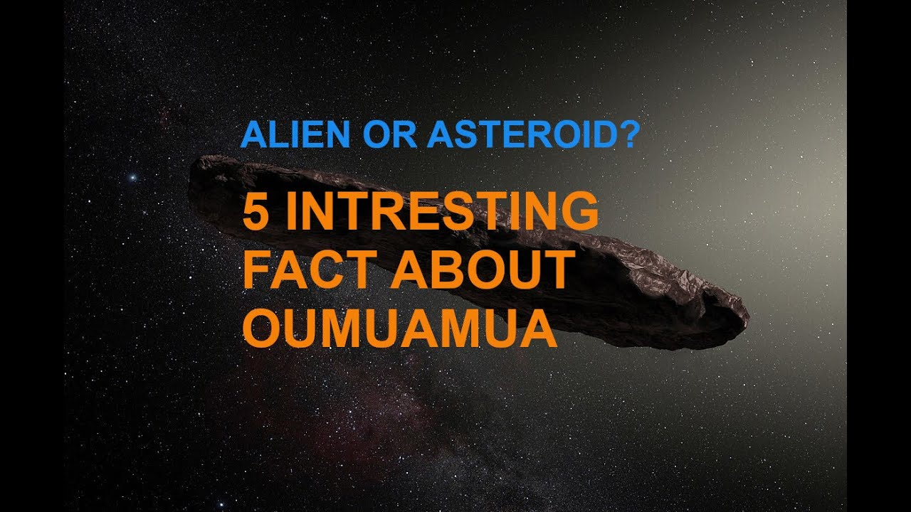 Alien or Asteroid | 5 Interesting fact about Oumuamua | The first Interstellar object we encountered