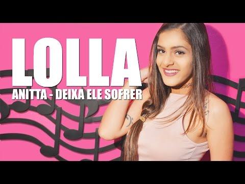 Anitta - Deixa Ele Sofrer Lolla Dias Cover