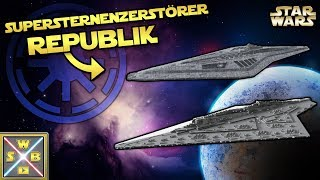 STAR WARS: Die SUPERSTERNENZERSTÖRER der REPUBLIK