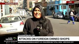 Johannesburg CBD post looting | Hasina Gori updates
