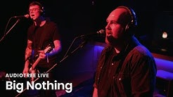 Big Nothing on Audiotree Live (Full Session)