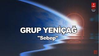 GRUP YENİÇAĞ  \