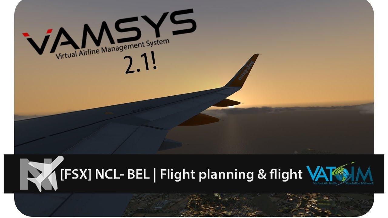 (FSX) flight planning & Full flight | Look at VAMSYS 2 1 | NCL - BEL by  NorthSpotterHD