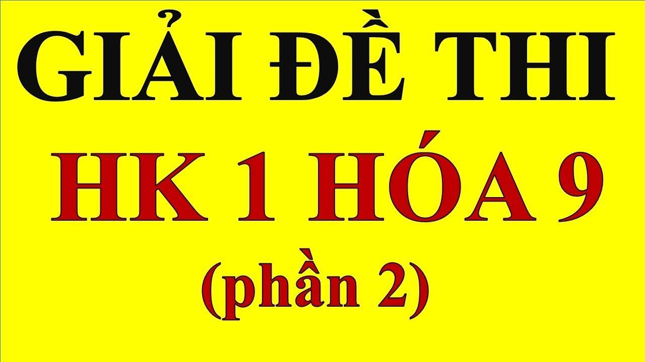 GIẢI ĐỀ THI HÓA 9 HK I (PHẦN 2)