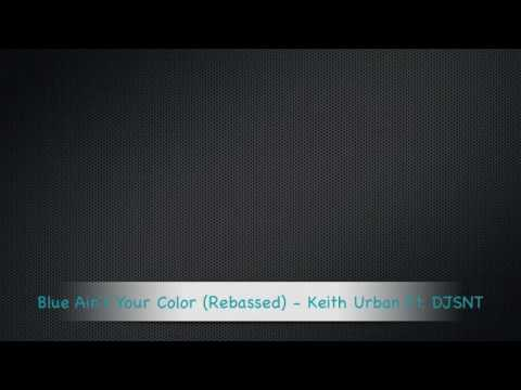 Blue Ain't Your Color (Rebassed) - Keith Urban