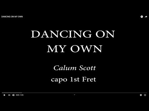 DANCING ON MY OWN - Calum Scott (Easy Chords and Lyrics)