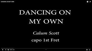 DANCING ON MY OWN Calum Scott Easy Chords and Lyrics