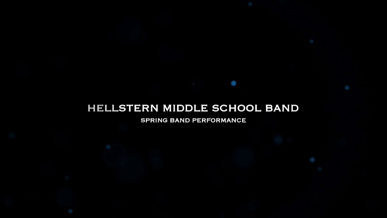 Hellstern Middle School   2019 Spring Band Performance