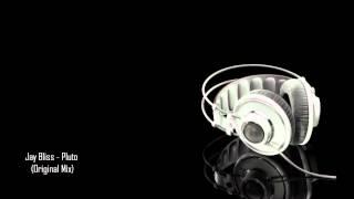 Jay Bliss - Pluto (Original Mix)