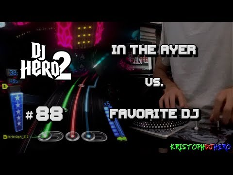 DJ Hero 2 - In The Ayer vs. Favorite DJ 100% FC (Expert)