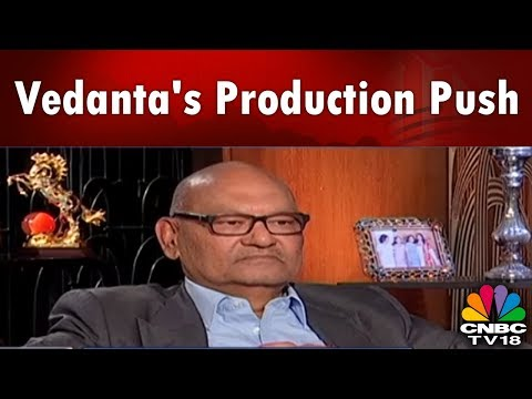 Vedanta's Production Push | Anil Agarwal Exclusive | CNBC TV18