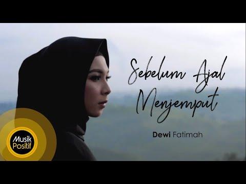 Download lagu gratis Dewi Fatimah - Sebelum Ajal Menjemput (Official Music Video) Mp3 online