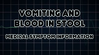 Vomiting and Blood in stool (Medical Symptom)