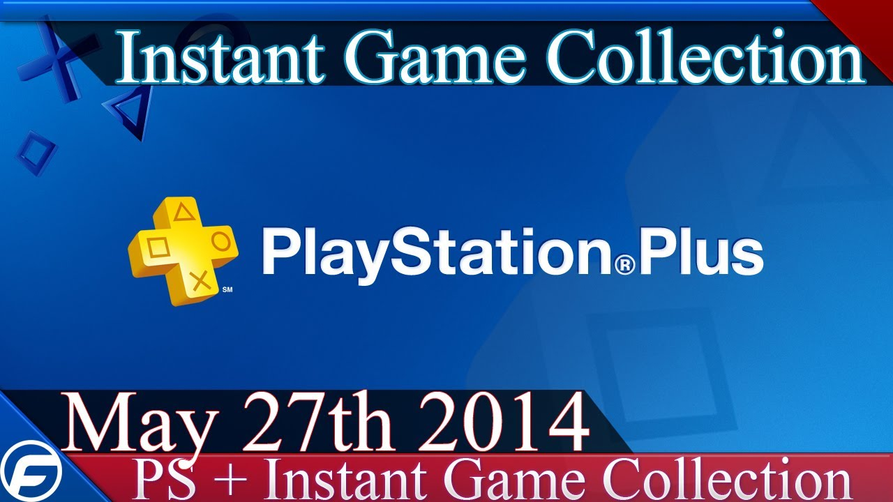 PlayStation Plus Instant Game Collection May 27th 2014 - YouTube