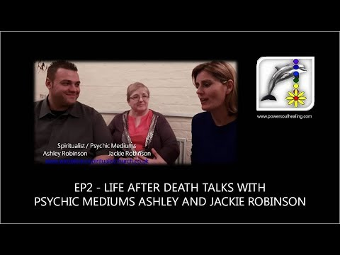 Ep 2 - Life After Death Talks with Psychic Mediums Ashley an