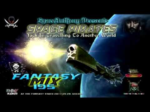Mixed by SpaceAnthony   Fantasy Mix 195   SPACE PIRATES