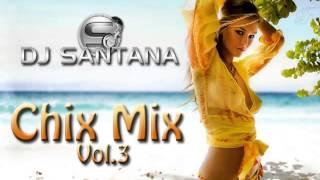 DJ SANTANA - CHIX MIX Vol. 3 (breakbeat retro session)