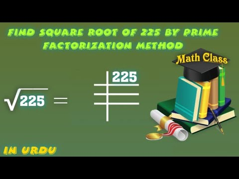 Find Square Root By Prime Factorization Method In Urdu Square Root Of 225 225 Youtube Learn to find square root using prime factorisation method at byju's. youtube