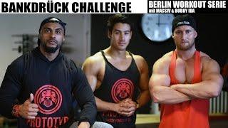 BANKDRÜCK CHALLENGE gegen MASSIV & BOBBY IDA // BERLIN WORKOUT #2