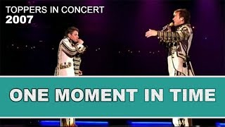 De Toppers - One Moment In Time 2007 | Toppers In Concert 2007