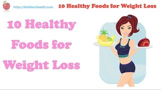 10 Healthy Foods for Weight Loss