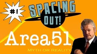Aliens at Area 51? - Spacing Out! Ep.1
