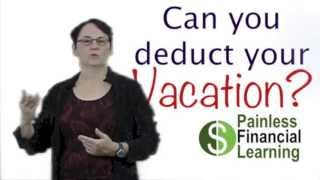 Can you deduct your vacation